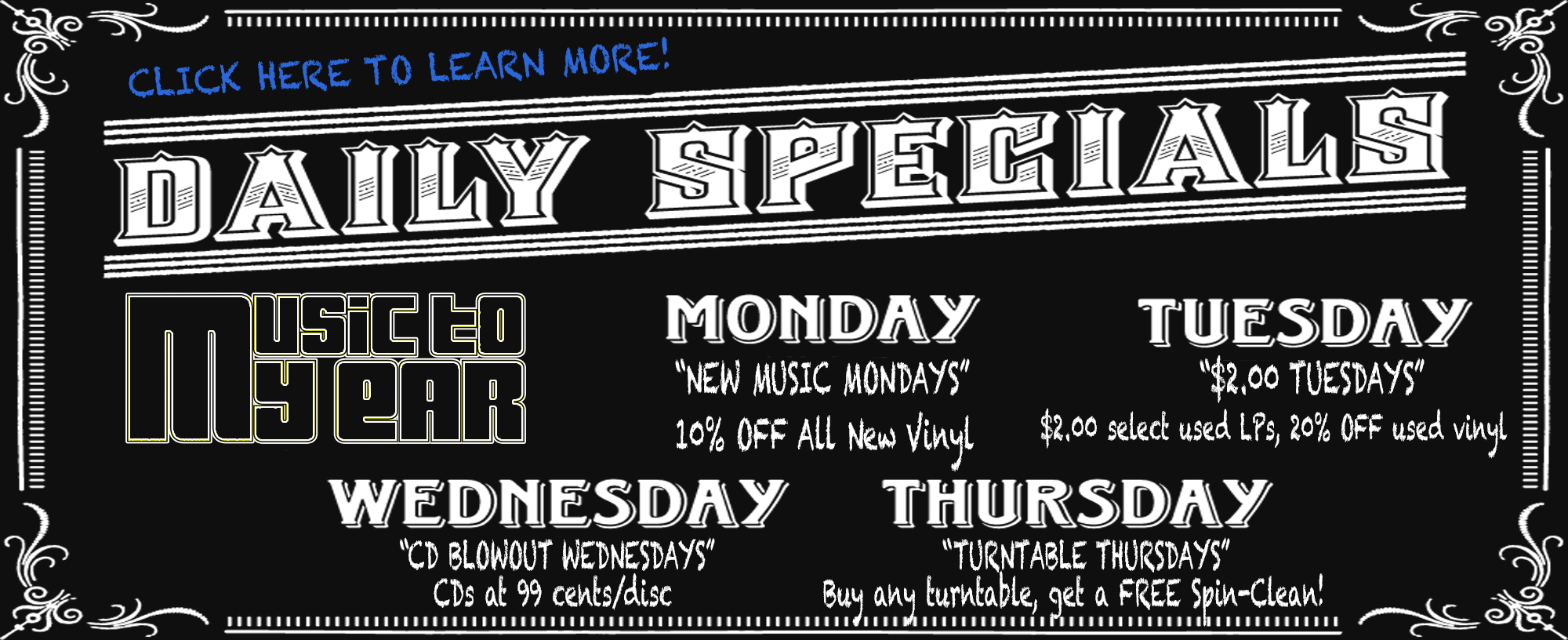 Daily Specials at Music To My Ear, 3003 Babcock Blvd.